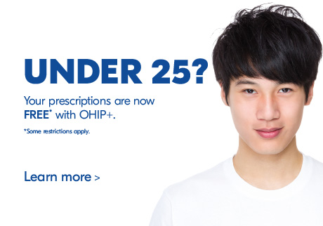 Under 25? Your prescriptions are now free* with OHIP+. Some restrictions apply.